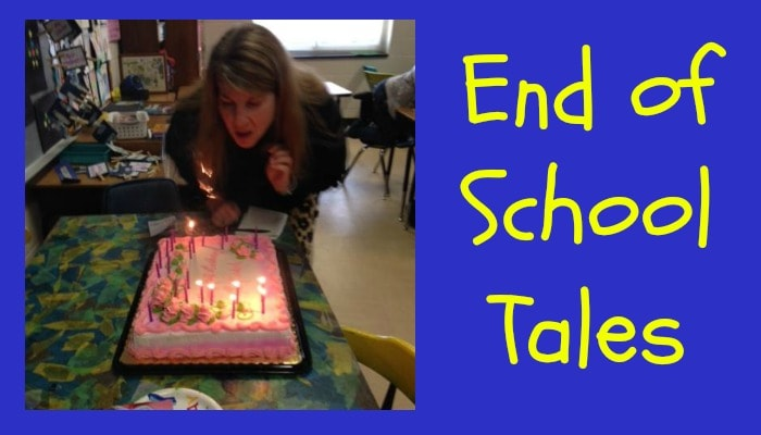 End of School Tales from Room 406 and Beyond