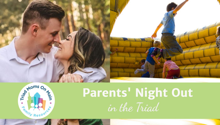 Parents' Night Out Options in the Triad