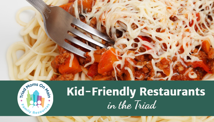 Kid Friendly Restaurants in the Triad