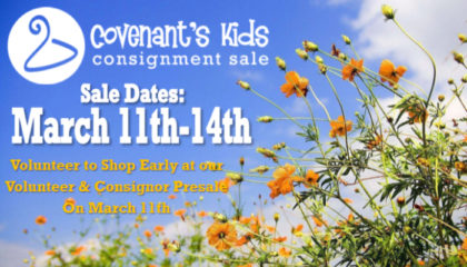 March 11 – 14, 2020: Covenant's Kids Consignment Sale