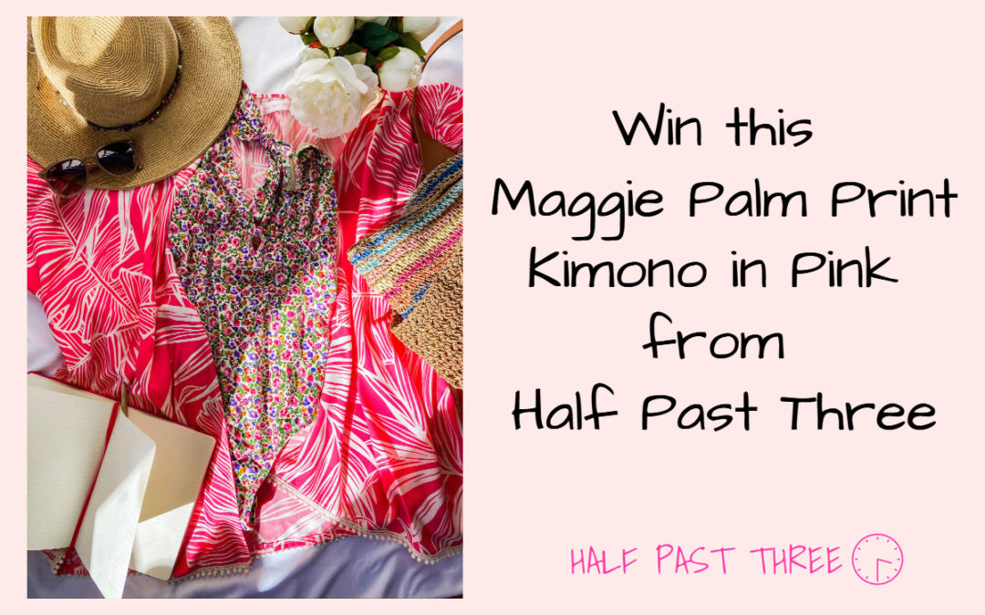 Win a Maggie Palm Print Kimono from Half Past Three!